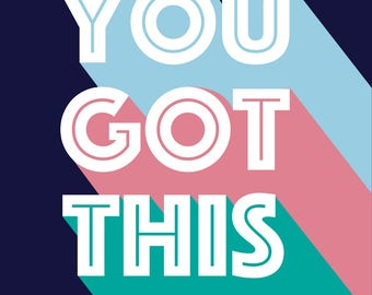 You Got This Typography Print