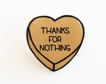 Thanks For Nothing - Anti Conversation Orange Heart Pin Brooch Badge