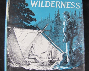 On Your Own in the Wilderness // 1964 Hardback w Dust Jacket // Classic Guide to Wilderness life // Colonel Townsend Whelen