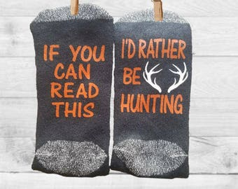 Socks, hunting, hunter,Novelty Word Socks, Fathers Day, if you can read this, I'd rather be hunting, dad, grandpa, birthday, Gifts for Dad