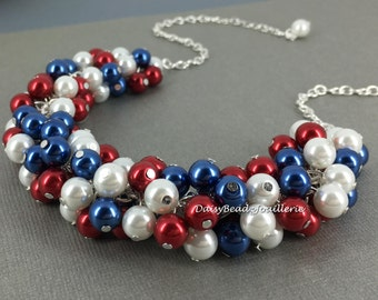 Patriotic Jewelry Red White and Blue Necklace Cluster Necklace Chunky Necklace Pearl Jewelry Patriotic Gift July 4th Jewelry USA Necklace
