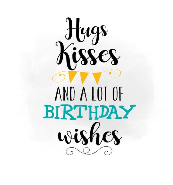 hugs kisses birthday wishes svg clipart birthday quote word rh etsy com birthday wishes clipart images birthday wishes clipart