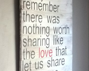 Avett brothers song quote reclaimed wood sign.. always remember there was nothing worth sharing like the love that let us share our name
