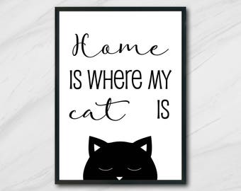 Minimalist Home Is Where My Cat Is Wall Art Printable, Digital Download, Art Prints, Typography, Wall Decor, Home Decor, Cat Lover