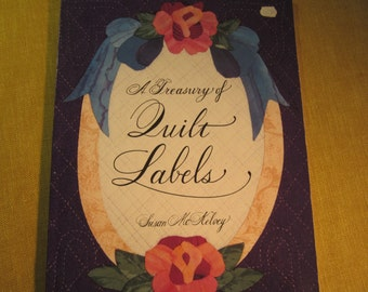 A Treasury of Quilt Labels,book by Susan McKelvey,patterns and instructions to make stamped,embroidered,painted,stenciled,and photo labels