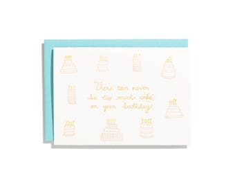 Too Much Cake - Letterpress Birthday Card - CB167