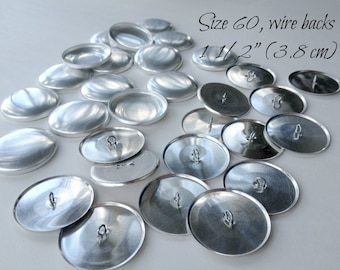 Size 60 - 100 Cover Buttons, SiZE 60 (1 1/2 Inch - 3.8 cm),WIRE/ Loop Backs-Aluminum Buttons to Cover- QTY 100
