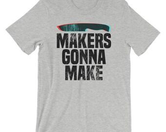 Knife Maker or Blacksmith T-Shirt MAKERS GONNA MAKE