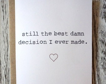 Still The Best Damn Decision I Ever Made. Valentines Day Card. Anniversary Card. Love Card.