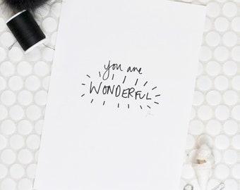 Original 'You are wonderful' print- Unframed