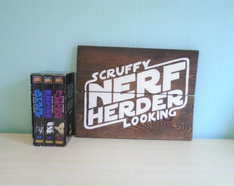 Scruffy Looking Nerd Herder Han Solo Rustic Sign//Pallet//Princess Leia//Empire//Jedi//The Force//Love//Gift//Nerd//Romance