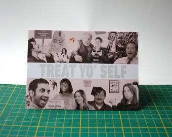 Greeting card :  Treat 'yo self!