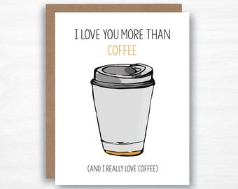i love you more than coffee - coffee card - wife card - husband card - boyfriend card - girlfriend card  - funny valentine's day card