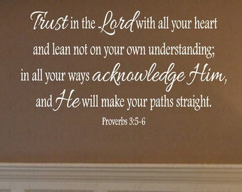 Scripture Wall Decals - Trust in the Lord Wall Decal Vinyl Lettering Christian Proverbs 3: 5-6 22h x 36w QT0213