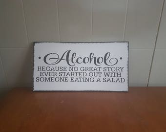 ALCOHOL SIGN because no great story started with someone eating a salad wood sign wedding bar sign black white