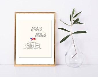 PRESIDENT Art Print, Funny political Art, She Persisted Art, Love Trumps Hate, Funny Art Print, White House Art, Politics, Birthday Gift