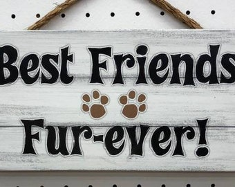 FREE SHIPPING - Best Friends Fur-Ever Sign - Dog Wreath Sign