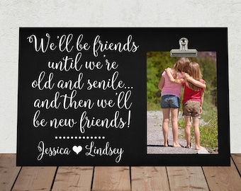 We'll Be Friends Until We Are Old And Senile, BEST FRIEND Gift, Free Design Proof and Personalization, BFF, Bridal Shower, Bridesmaid  wb01