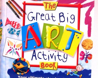 The Great Big Art Activity Book - collage, cartooning, painting, models, calligraphy, masks, Faberge eggs, handprints, techniques