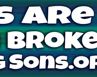 Boys are Not Born Broken Bumper Sticker