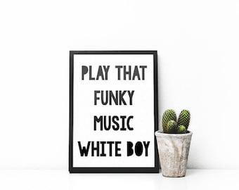 Play That Funky Music Whiteboy | A5 | A4 | Print | Monochrome | Typography | Nordic | Scandi | Home Decor |