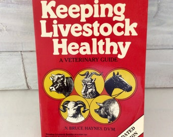 Keeping Livestock Healthy -  Vintage book - caring and raising horses - cows - pigs - sheep - goats - Veterinary Guide