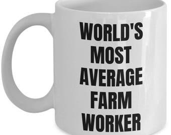 Farm Worker Mug - Coffee Cup - World's Most Average Farm Worker - Farm Worker Gifts