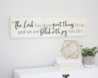 The Lord Has Done Great Things, We Are Filled With Joy, Psalm 126:3, Bible Verse, Scripture Art, Wooden Sign, Custom Wooden Sign, Wall Decor