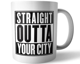 Personalised Mug With Attitude (Straight Outta) - Ships within Australia