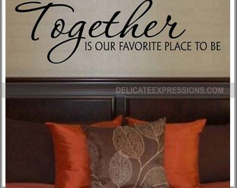 Together Is Our Favorite Place To Be Family Decal Vinyl Wall Decals Wall  Decor Love Wall