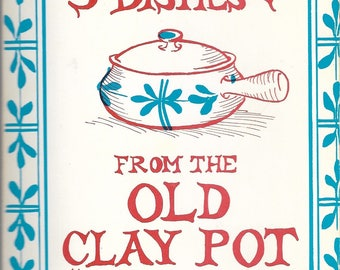 Spanish Dishes from the Old Clay Pot by Elinor Burt