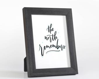 """Game of Thrones, """"The North Remembers"""" Winterfell House Stark Quote, Hand Lettered Typography Art Print, Inspirational Home or Office Decor"""
