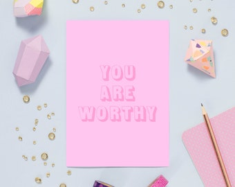 You Are Worthy Positive Affirmation Self Love Digital Print - Digital Download