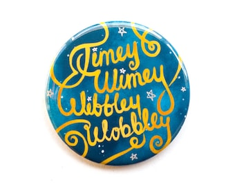 "Doctor Who Button | Timey Wimey Wibbly Wobbly | 2"" Pinback Button"