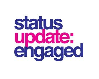 Status Update: Engaged Bachelorette Shirt Design