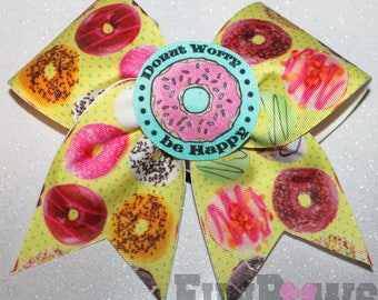 Donut Worry Be Happy - Doughnut  Cheer Bow by FunBows ! 3-D center !