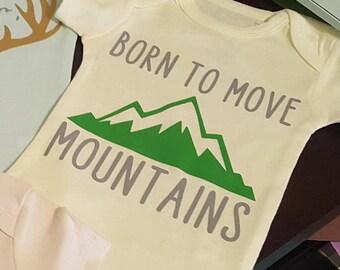 Born to Move Mountains Onesie
