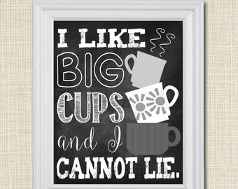 I Like Big Cups and I Cannot Lie, Chalkboard Wall Art, Printable, INSTANT DOWNLOAD Funny Kitchen Quote Art, Coffee Wall Art, Coffee Cup Sign