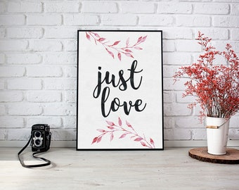 Just Love Poster | wedding decor, love wall art, typography print, art printable, instant download, nursery decor, gift for her, love sign