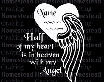 Angel wings memorial / always remember heart half in heaven with my angel name and dates / SVG file for Cricut
