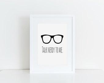 Talk Nerdy To Me Print / Nerd Print / Hipster Print / Typographic Print / Instant Download