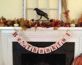 Thanksgiving Decoration Thanksgiving  Banner Fall Decoration Atumn Banner Be Thankful Fall Banner Autumn Garland Photo Prop
