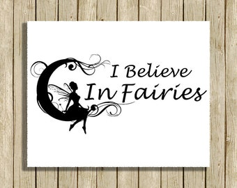 printable wall art I Believe In Fairies nursery children quote instant download 8 x 10 inspirational art print home decor