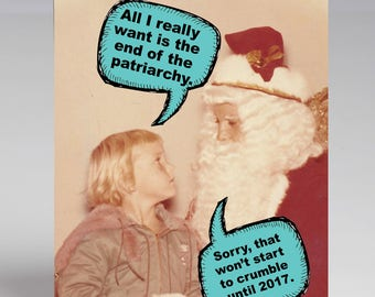 Single All I Want For Christmas is the End of the Patriarchy Holiday Xmas Card