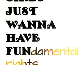 Gold Foil PRINT ONLY Feminist Girls Just Wanna Have Fundamental Rights White & gold home decor, office decor.