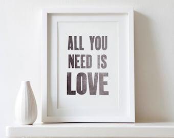 All You Need Is Love, modern minimalist, Monochrome letterpress Typographic print SALE