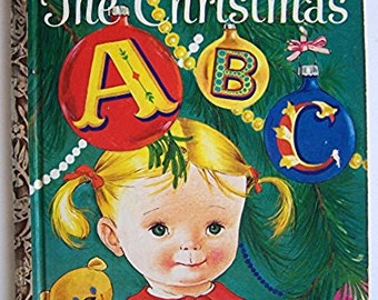 The Christmas ABC by Florence Johnson - Children's Book - 1962 - Little Golden Book #478 - 29 cents -Illustrated by Eloise Wilkin