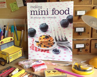 Book-Making Mini Food, 30 polymer clay projects