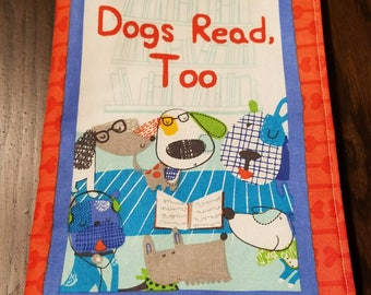 """Kids and Baby Soft Cloth Book - """"Dogs Read, Too"""" - 10 Page Children's Book"""