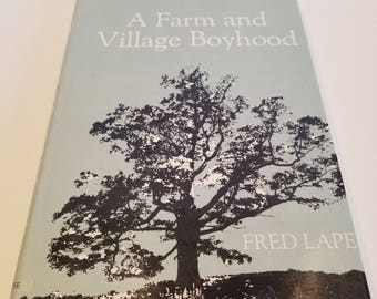 A Farm and Village Boyhood by Fred Lape, First Edition, Signed by Author, Copyright 1980